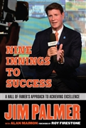 """Nine Innings To Success"" autographed by Hall of Famer Jim Palmer"